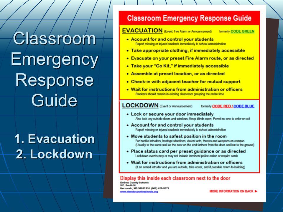 Classroom Emergency Response Guide 1. Evacuation 2. Lockdown