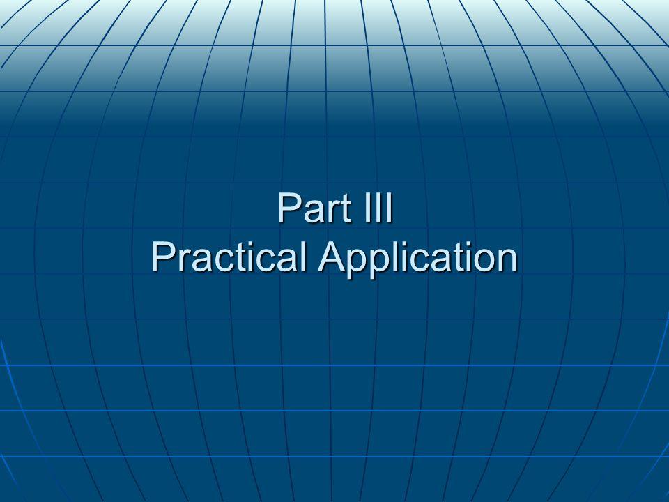 Part III Practical Application
