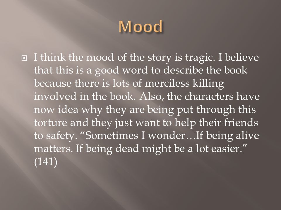  I think the mood of the story is tragic.