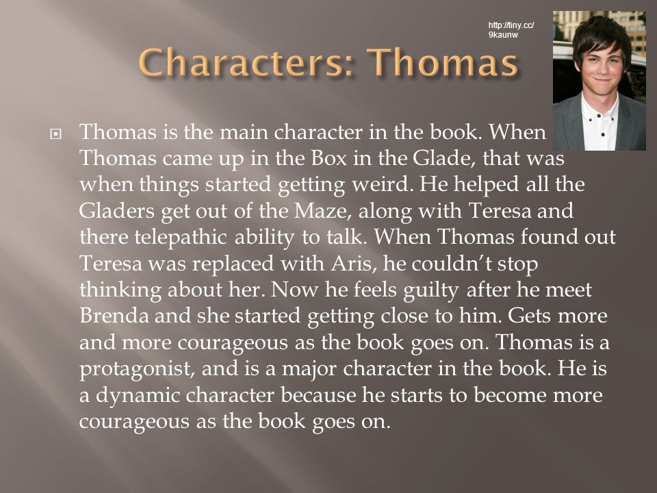  Thomas is the main character in the book.