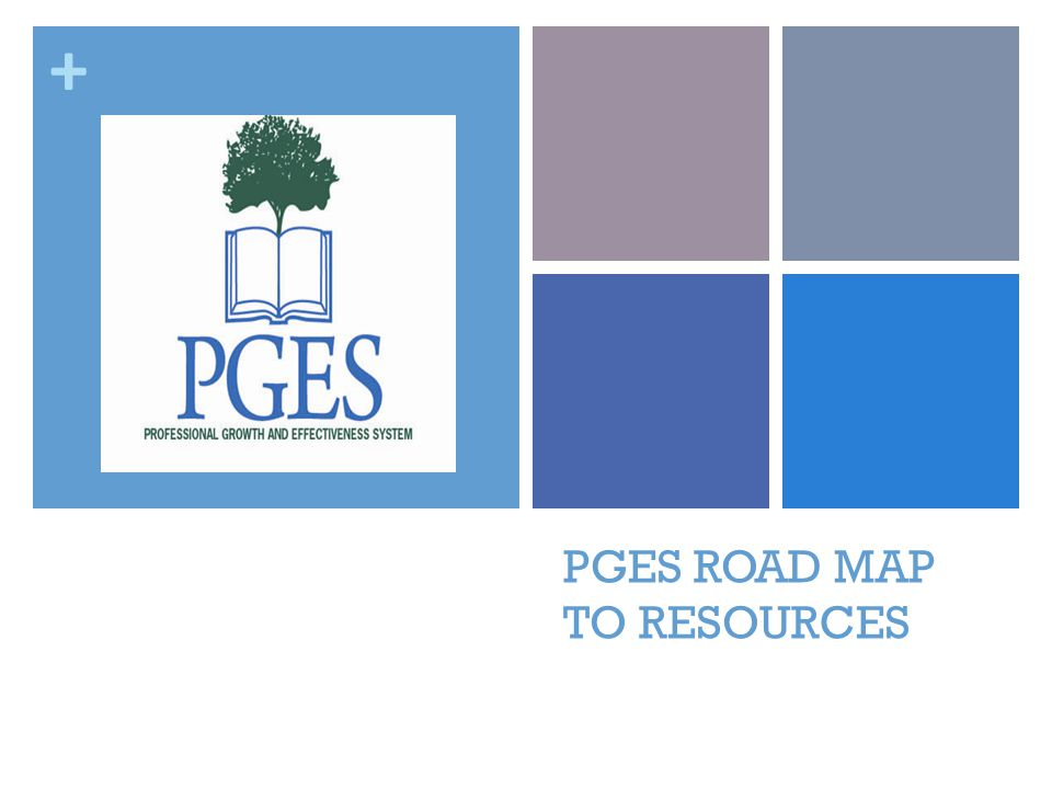 + PGES ROAD MAP TO RESOURCES
