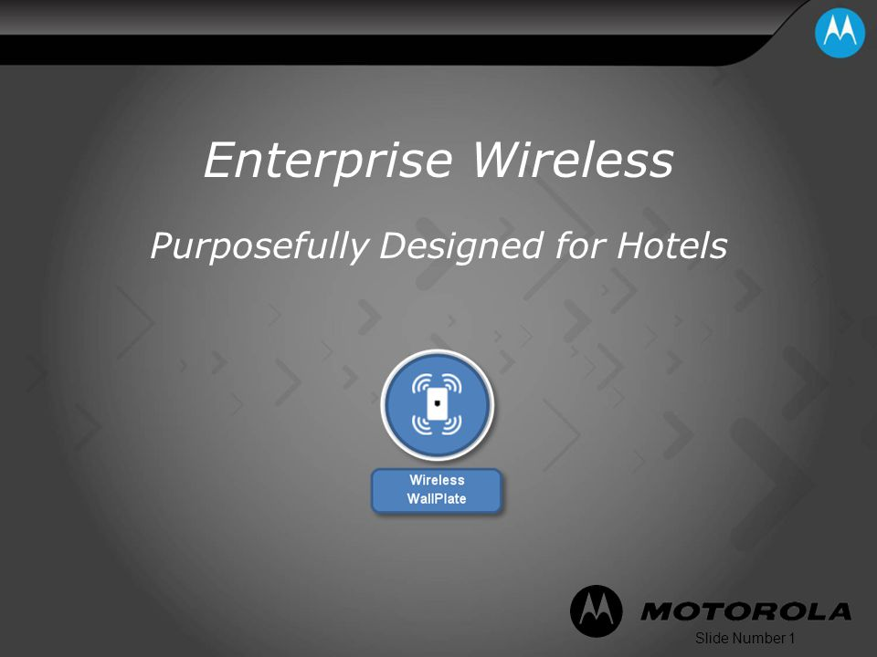 Slide Number 1 Enterprise Wireless Purposefully Designed for Hotels