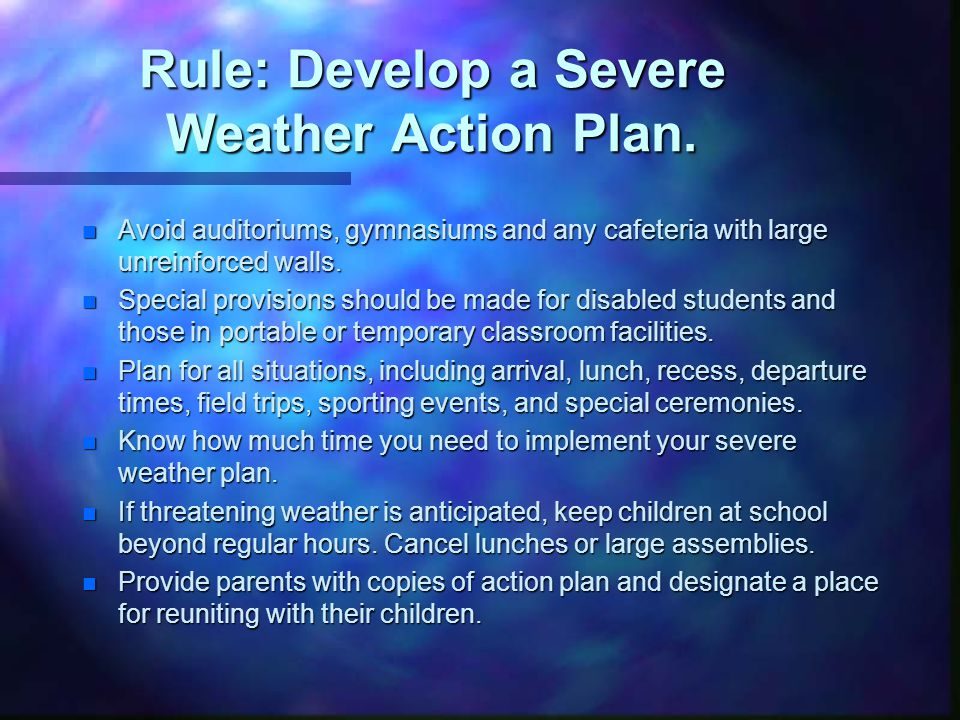 Rule: Develop a Severe Weather Action Plan.