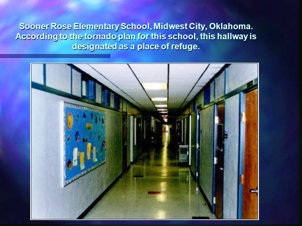 School's Must Have A NOAA Weather Radio, a Tornado Emergency Plan, and a Means for Notifying Building Occupants to Activate the Emergency Plan.