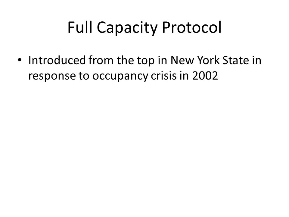 Introduced from the top in New York State in response to occupancy crisis in 2002