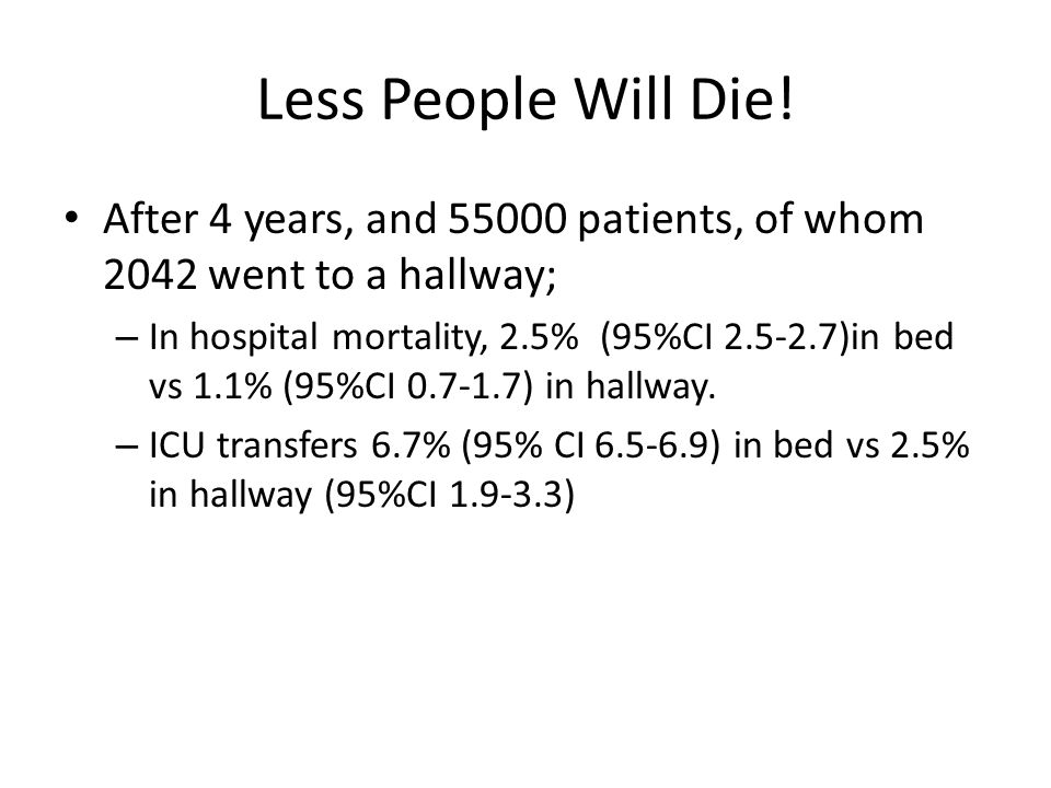 Less People Will Die.