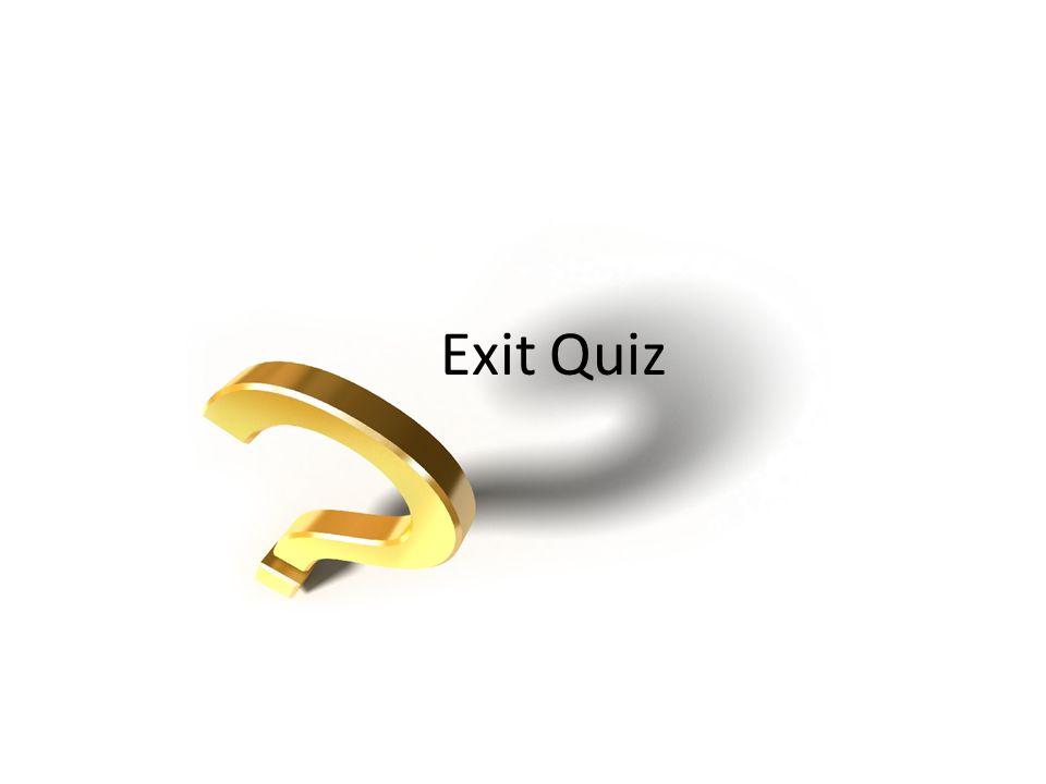 Exit Quiz