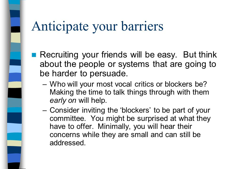 Anticipate your barriers Recruiting your friends will be easy.