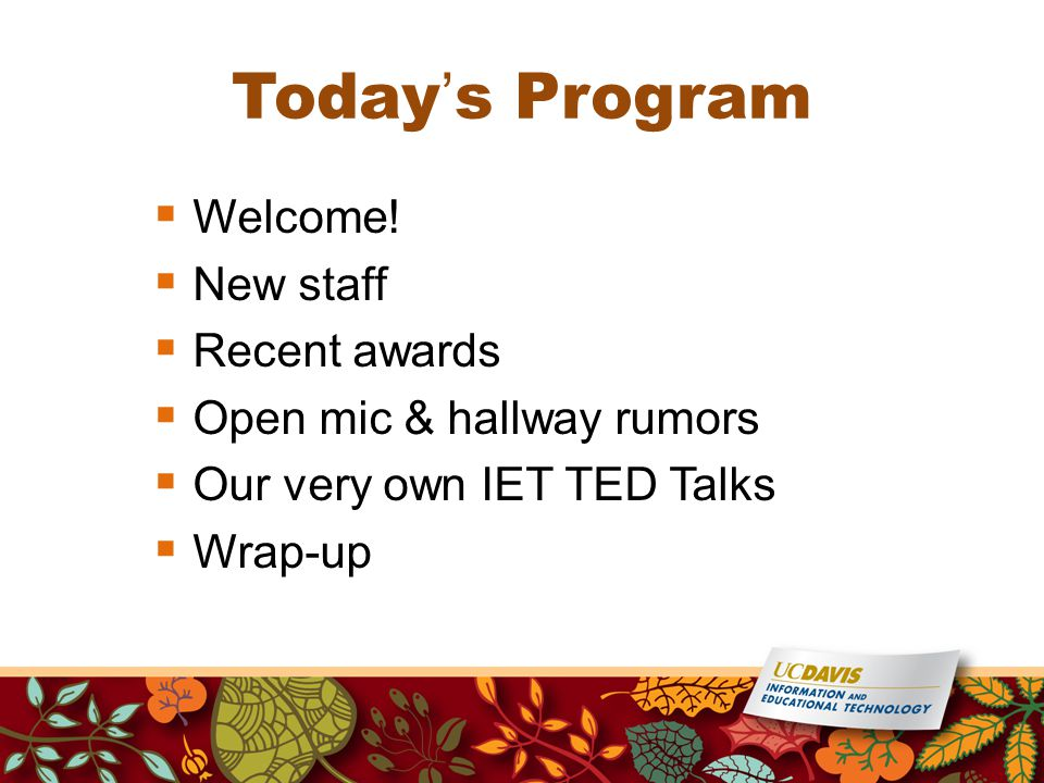 Today's Program  Welcome.