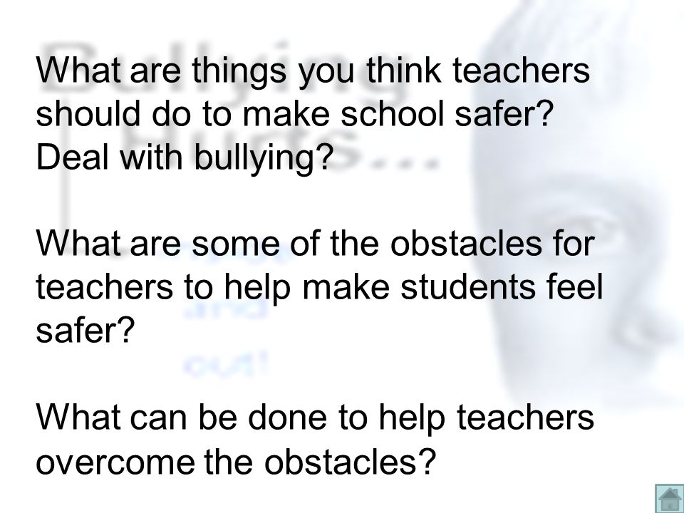What are things you think teachers should do to make school safer.