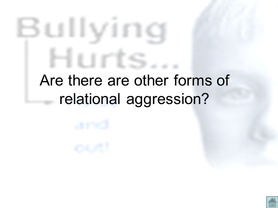 Are there are other forms of relational aggression