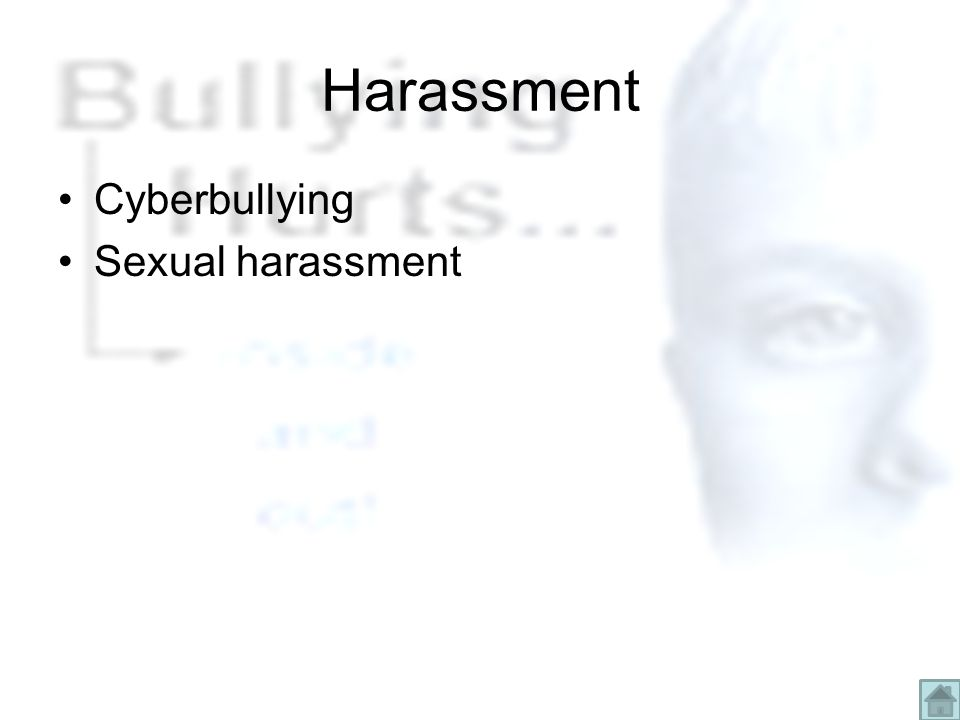 Harassment Cyberbullying Sexual harassment
