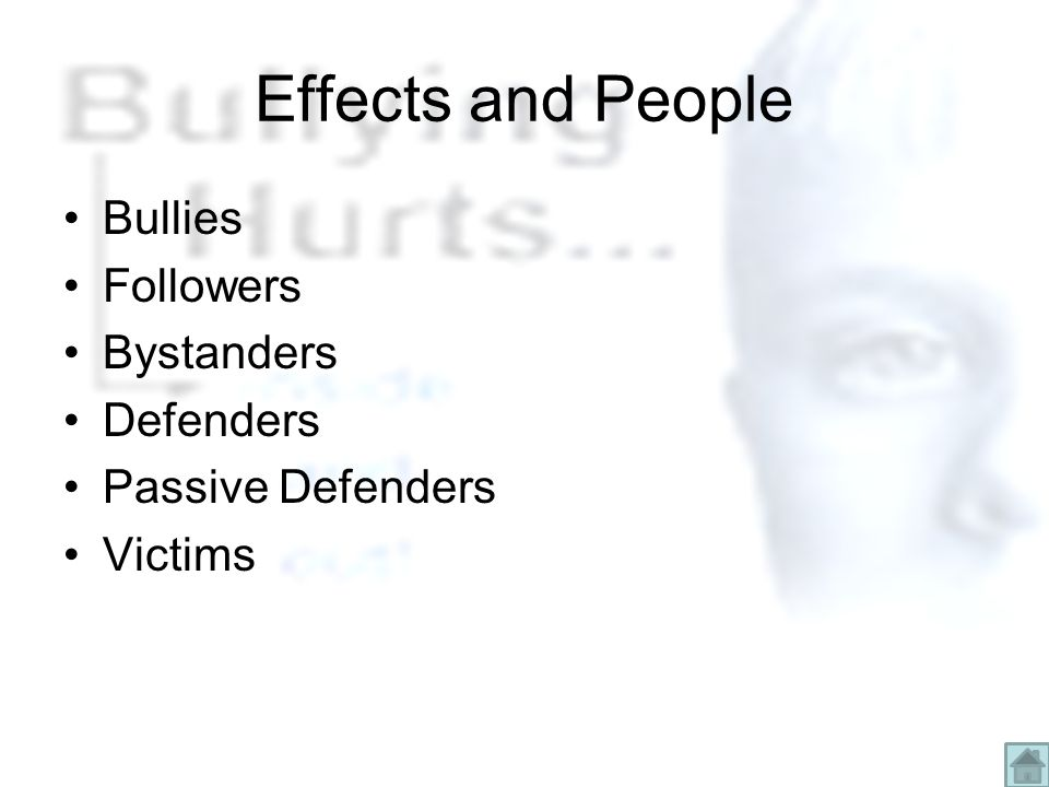 Effects and People Bullies Followers Bystanders Defenders Passive Defenders Victims