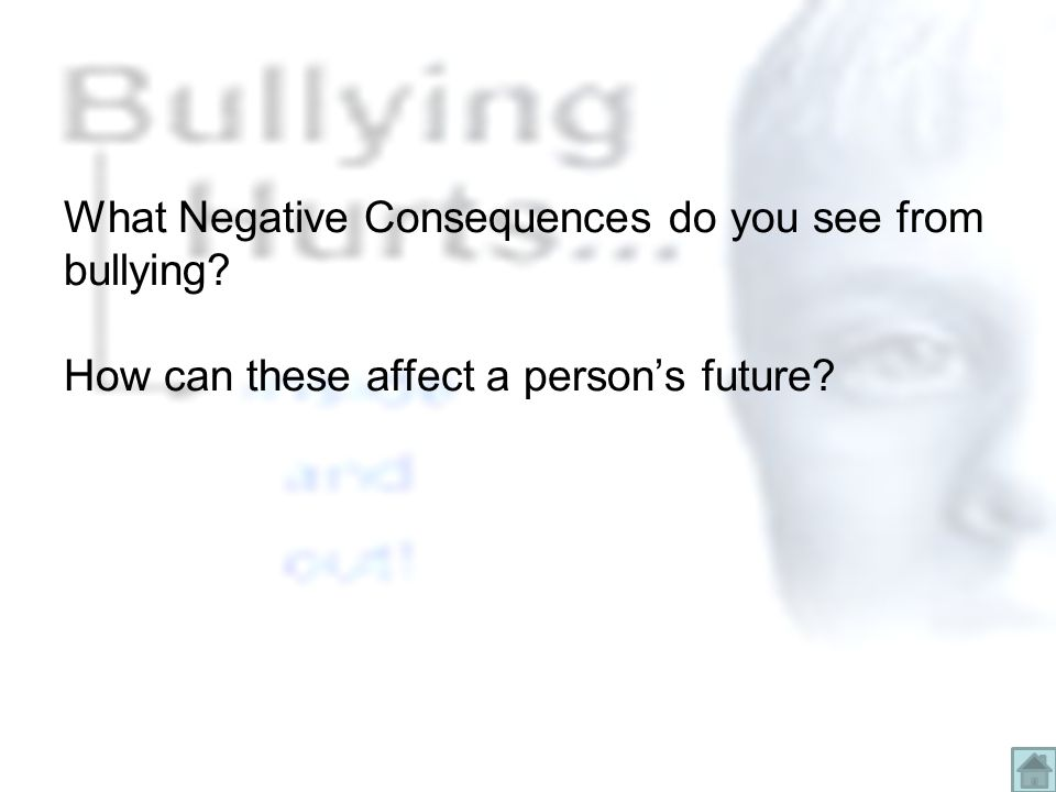 What Negative Consequences do you see from bullying How can these affect a person's future