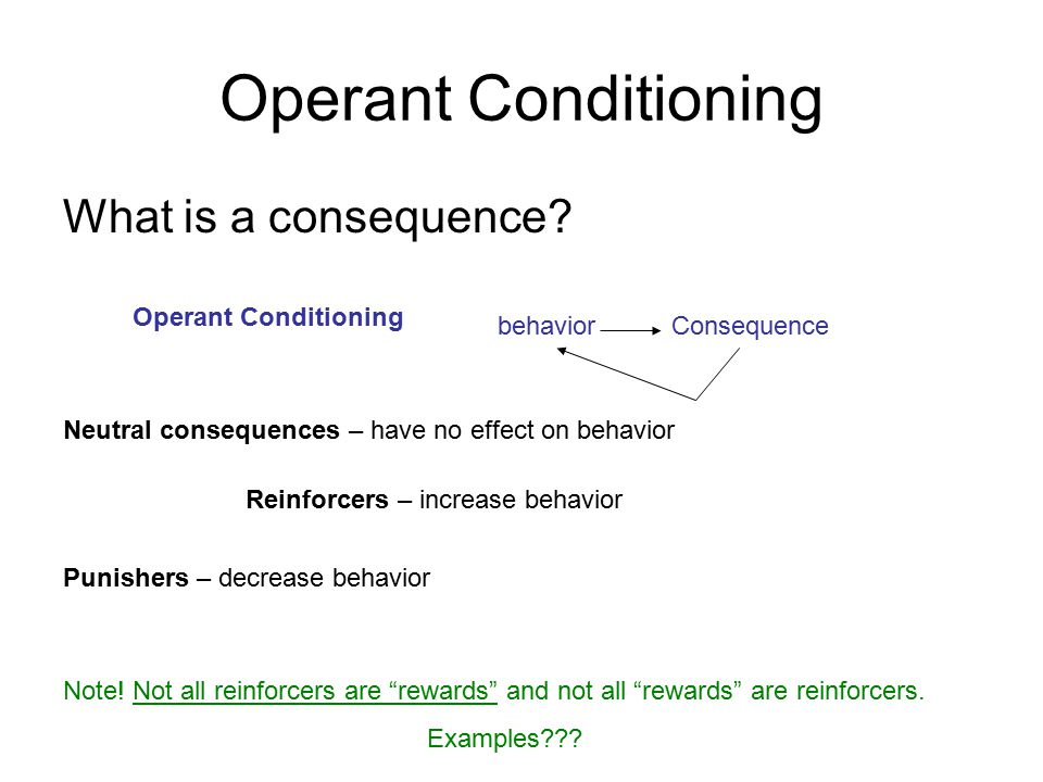 Operant Conditioning What is a consequence.