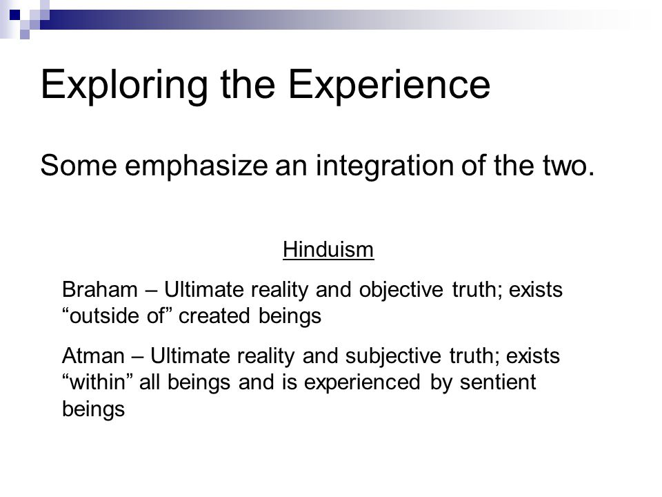 Exploring the Experience Some emphasize an integration of the two.