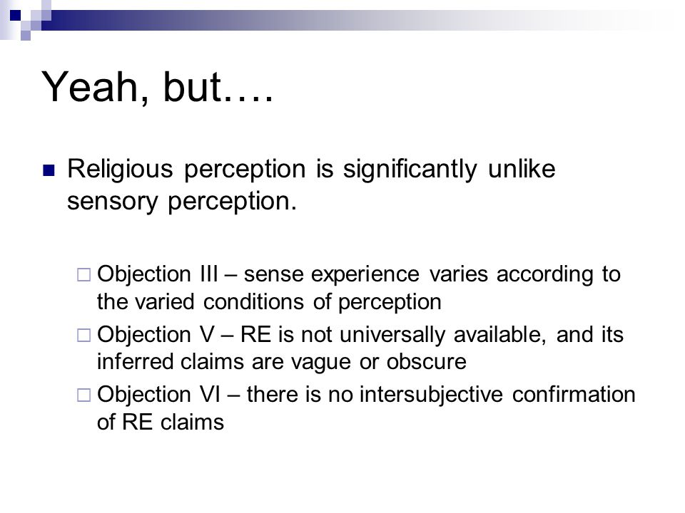 Yeah, but…. Religious perception is significantly unlike sensory perception.