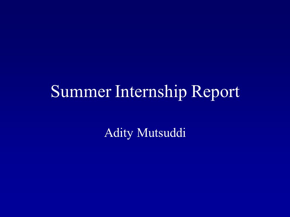 Summer Internship Report Adity Mutsuddi