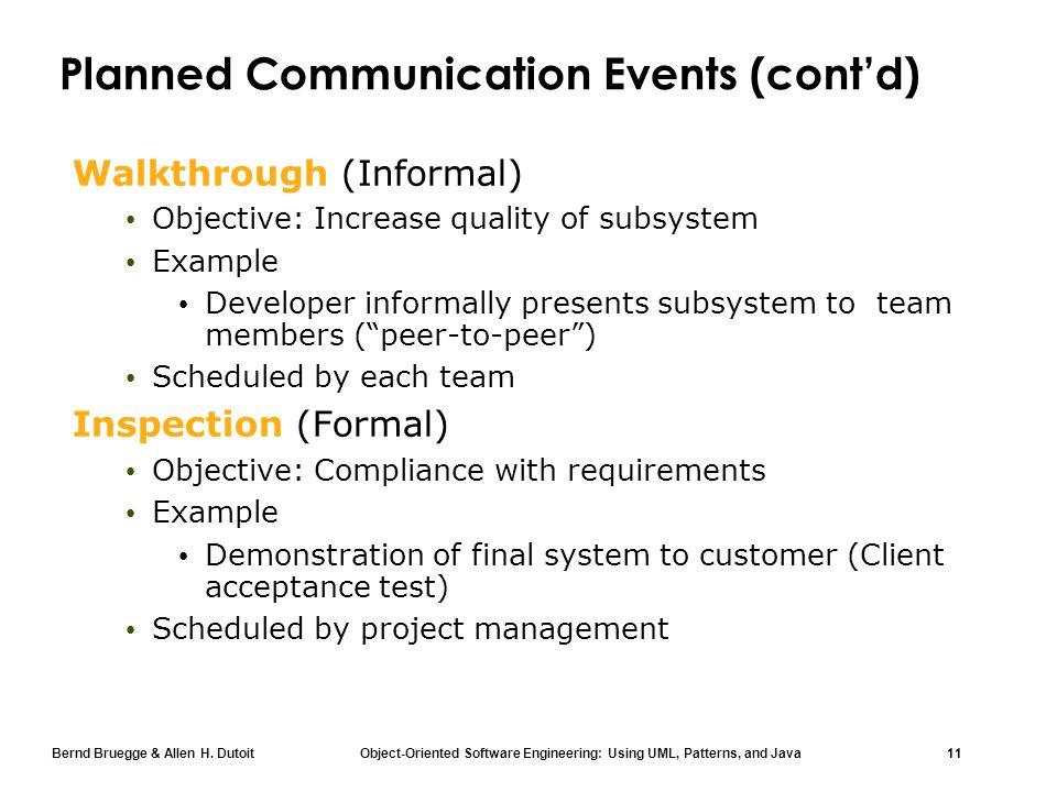 Bernd Bruegge & Allen H. Dutoit Object-Oriented Software Engineering: Using UML, Patterns, and Java 11 Planned Communication Events (cont'd) Walkthrou