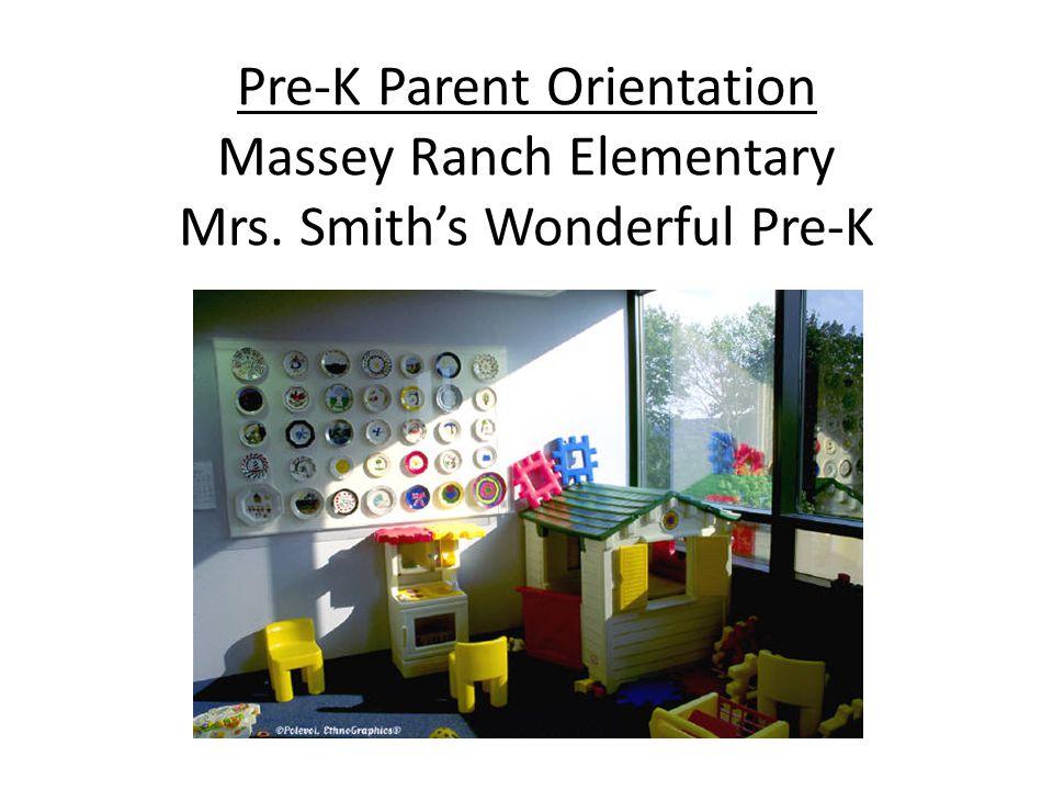 Pre-K Parent Orientation Massey Ranch Elementary Mrs. Smith's Wonderful Pre-K