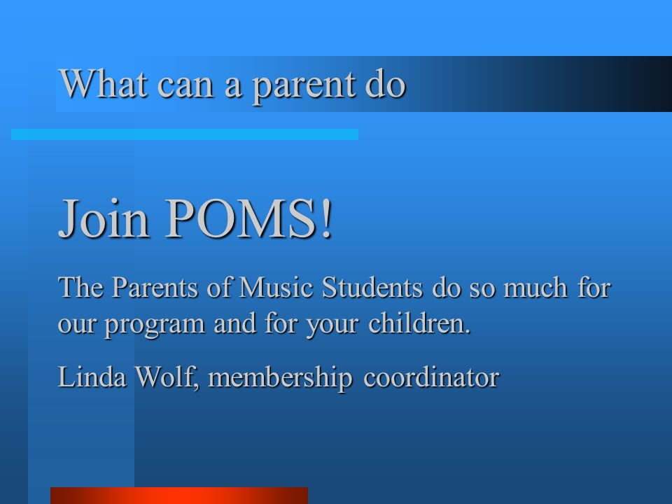 What can a parent do Join POMS.
