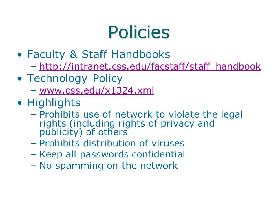Policies Faculty & Staff Handbooks –http://intranet.css.edu/facstaff/staff_handbookhttp://intranet.css.edu/facstaff/staff_handbook Technology Policy –