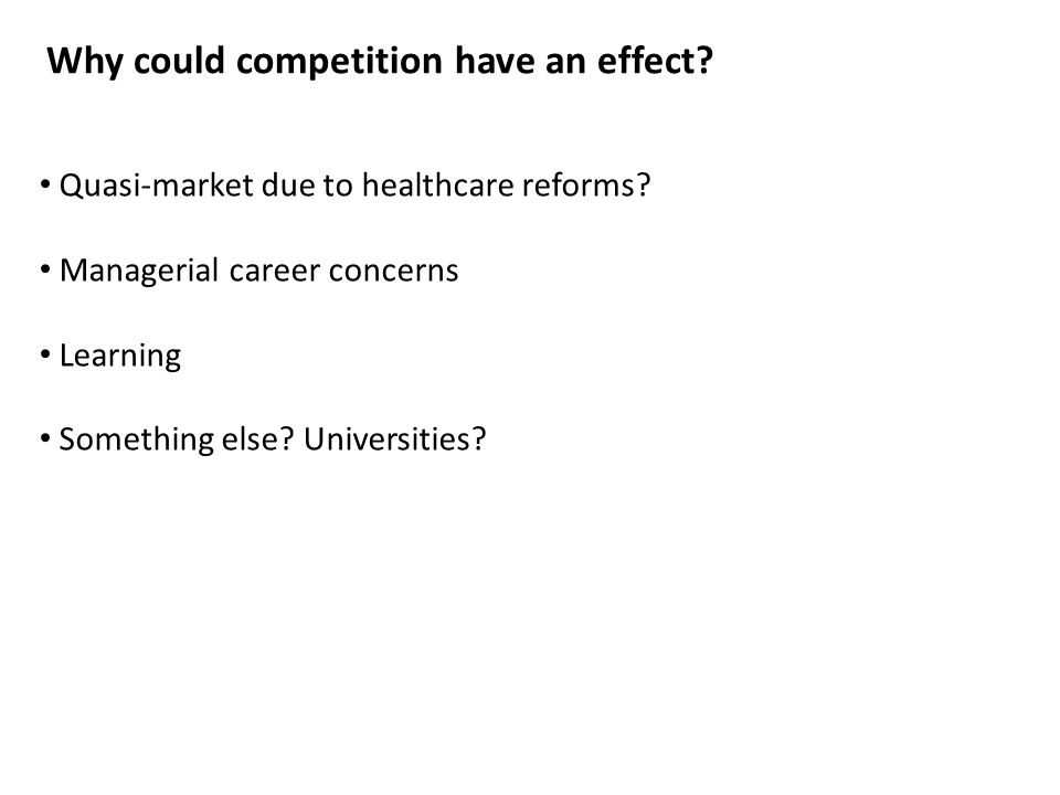 Why could competition have an effect. Quasi-market due to healthcare reforms.
