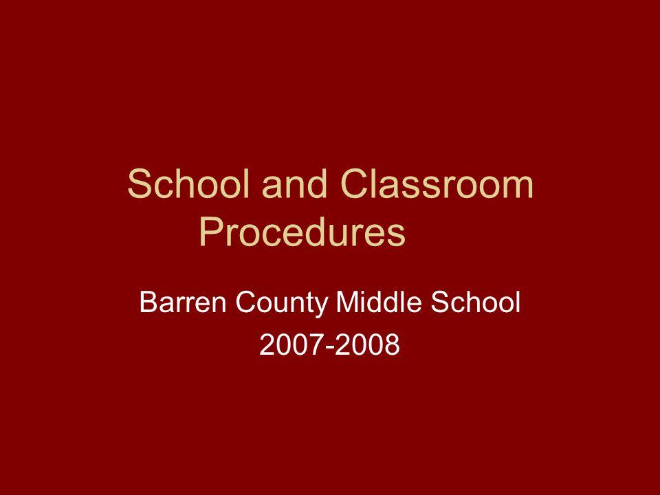 School and Classroom Procedures Barren County Middle School 2007-2008