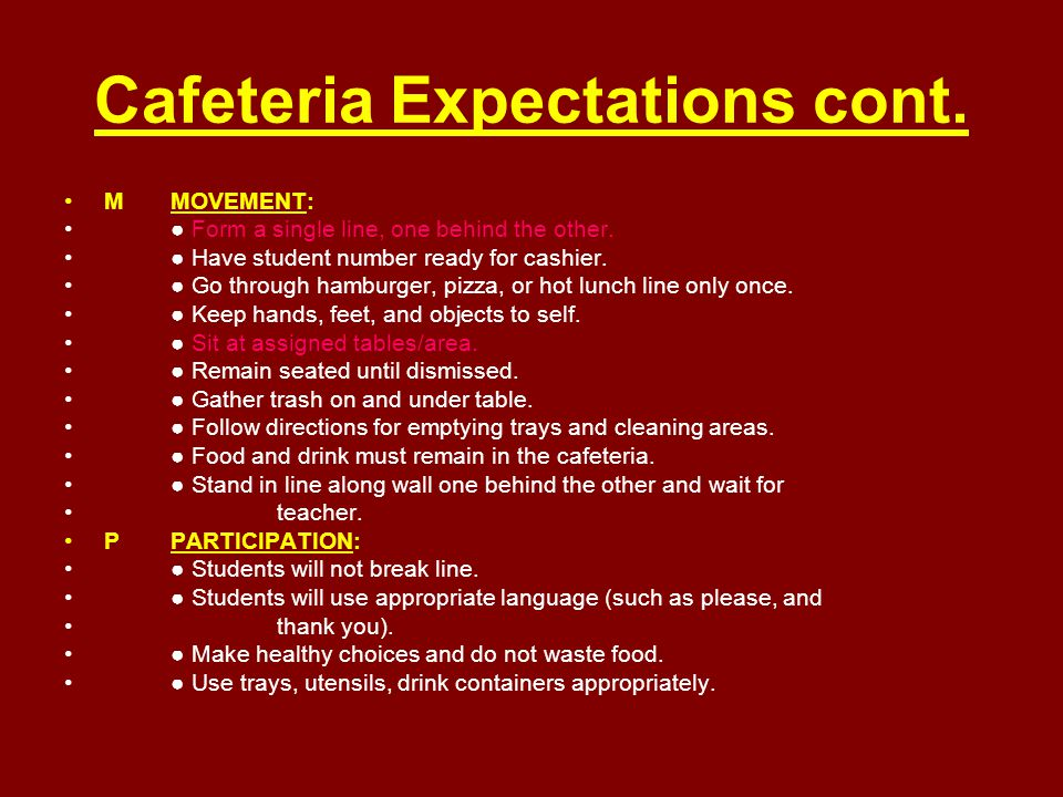 Cafeteria Expectations cont. MMOVEMENT: ● Form a single line, one behind the other.
