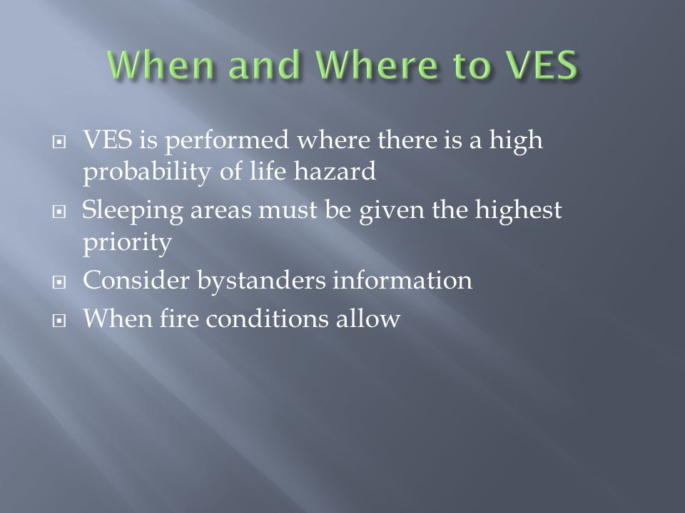  Go Situations  Viable rescue  No impending flashover  Compartment can be isolated from the fire area  No Go Situations  No Viable Rescue  Impending or post flashover conditions  Loss of the compartmentalization or the room can't be isolated from the fire area  PPV is being used