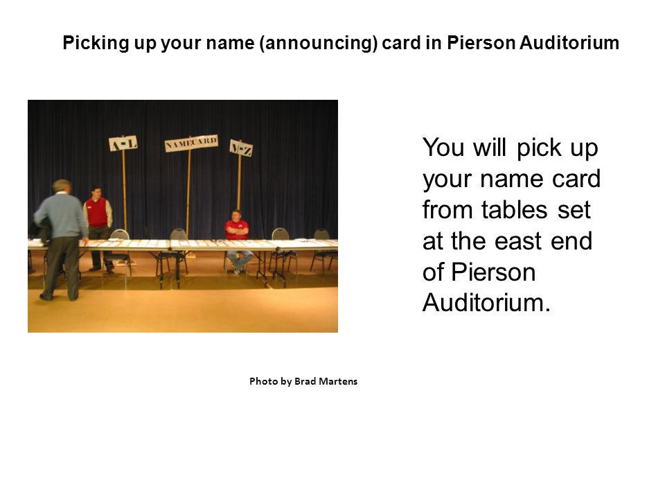 ANNOUNCING CARDS IN PIERSON AUDITORIUM Photo by Brad Martens In May, announcing cards will all be blue.