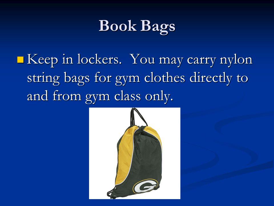 Book Bags Keep in lockers.