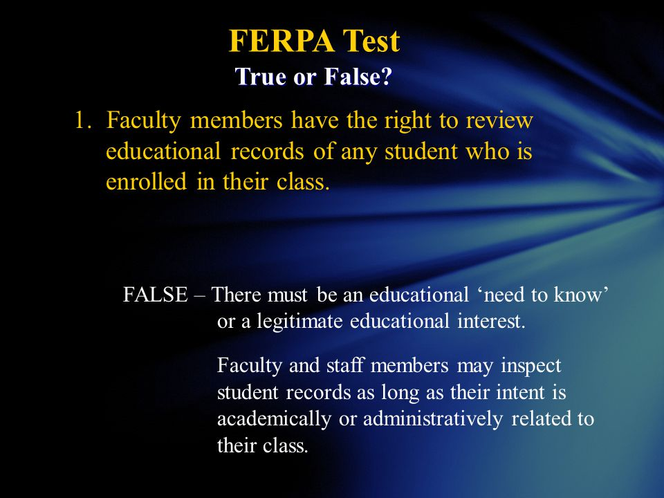 FERPA Test True or False. True or False.