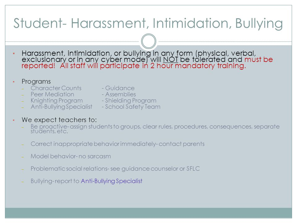 Student- Harassment, Intimidation, Bullying Harassment, intimidation, or bullying in any form (physical, verbal, exclusionary or in any cyber mode) wi