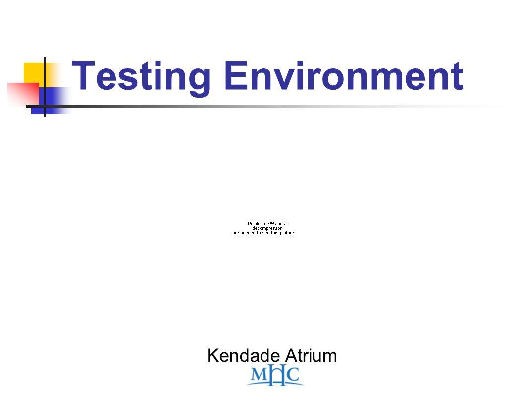 Testing Environment Kendade Atrium