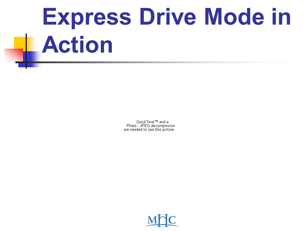 Express Drive Mode in Action