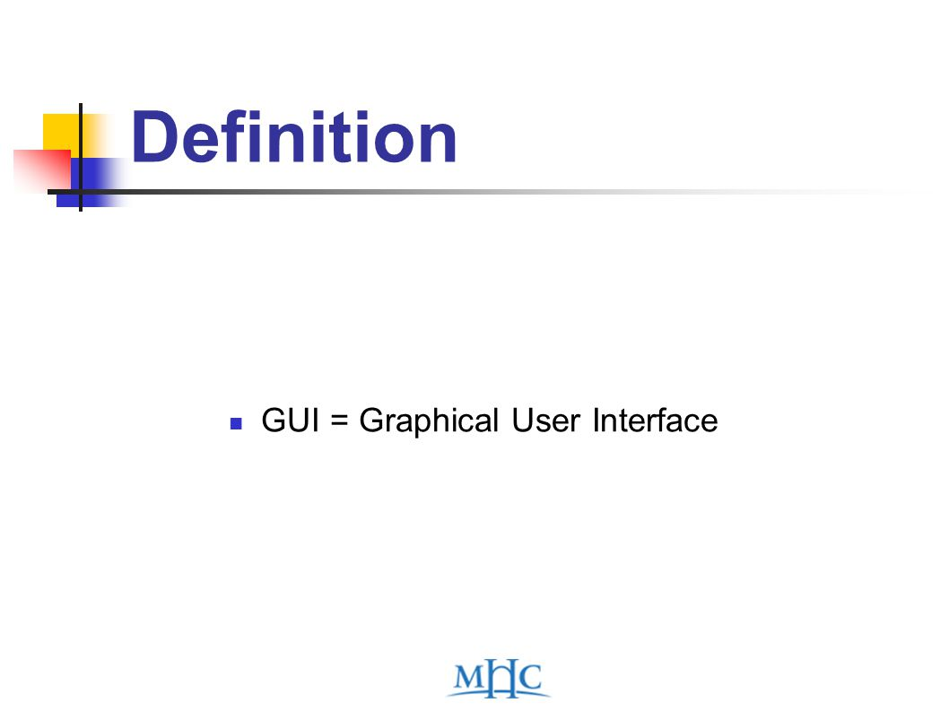 Definition GUI = Graphical User Interface