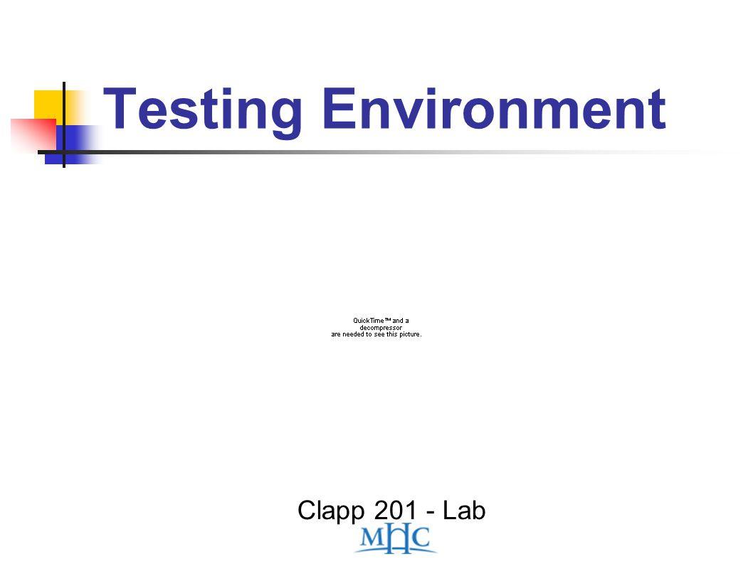 Testing Environment Clapp 201 - Lab