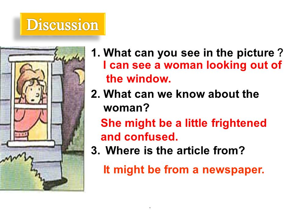 1. What can you see in the picture ? 2. What can we know about the woman? 3. Where is the article from? I can see a woman looking out of the window. S