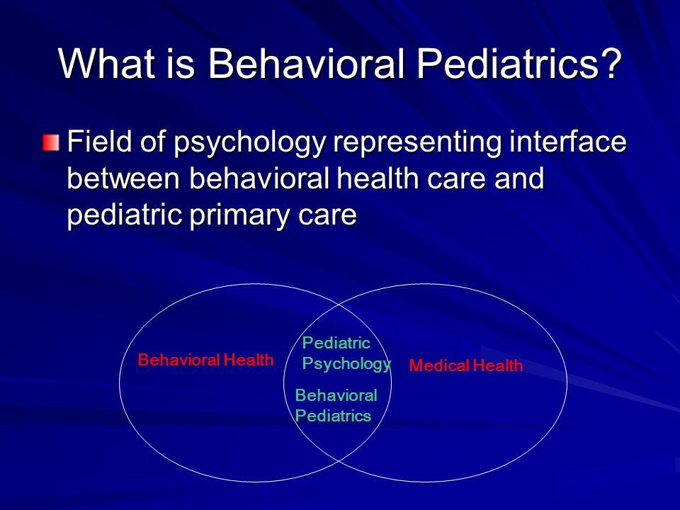 What is Behavioral Pediatrics.