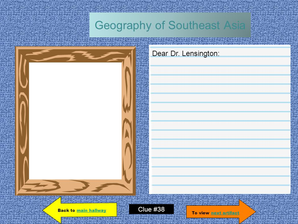 Geography of Southeast Asia Dear Dr.
