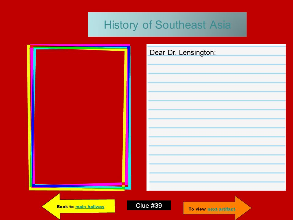 History of Southeast Asia Dear Dr.