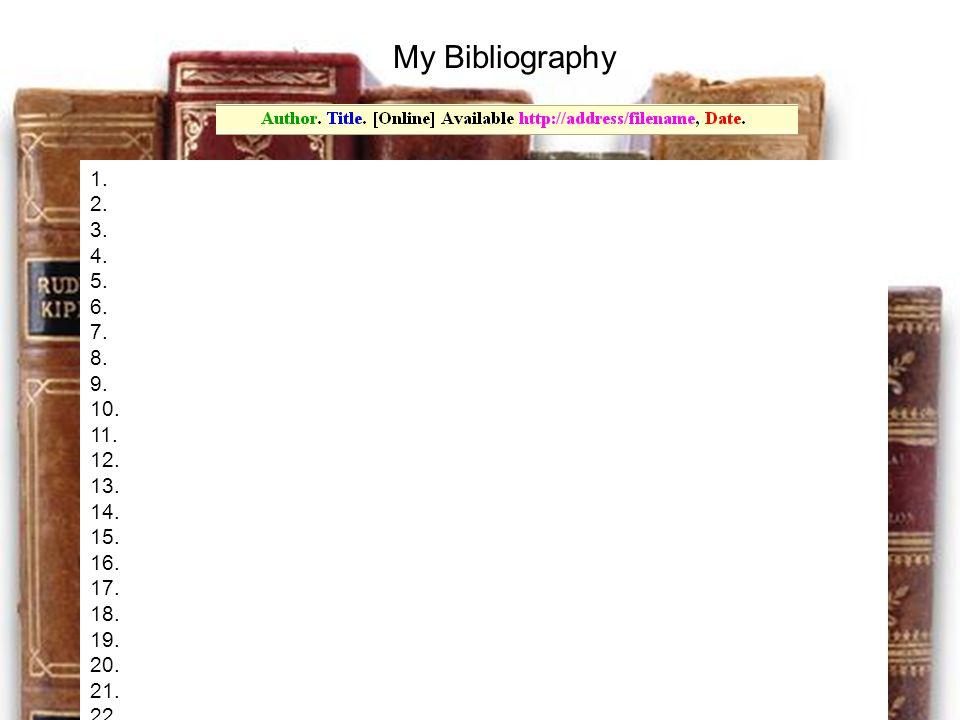 My Bibliography 1. 2. 3. 4. 5. 6. 7. 8. 9.