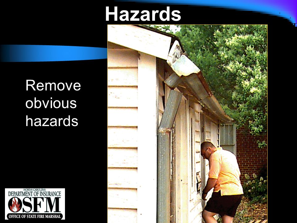 NFPA 1142 Hazards Remove obvious hazards