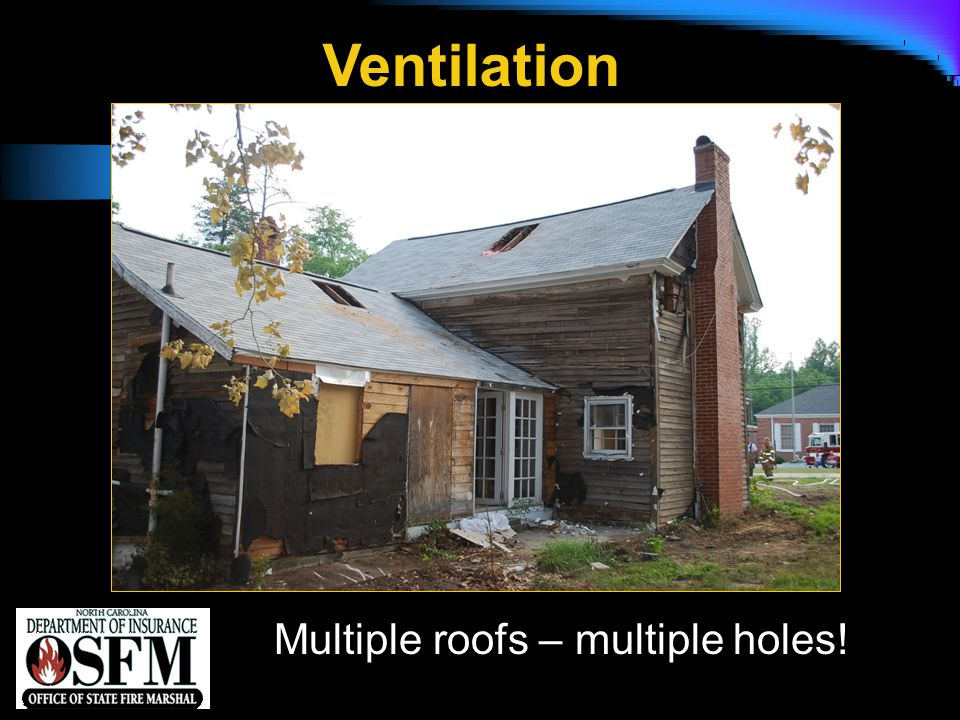 NFPA 1142 Ventilation Multiple roofs – multiple holes!