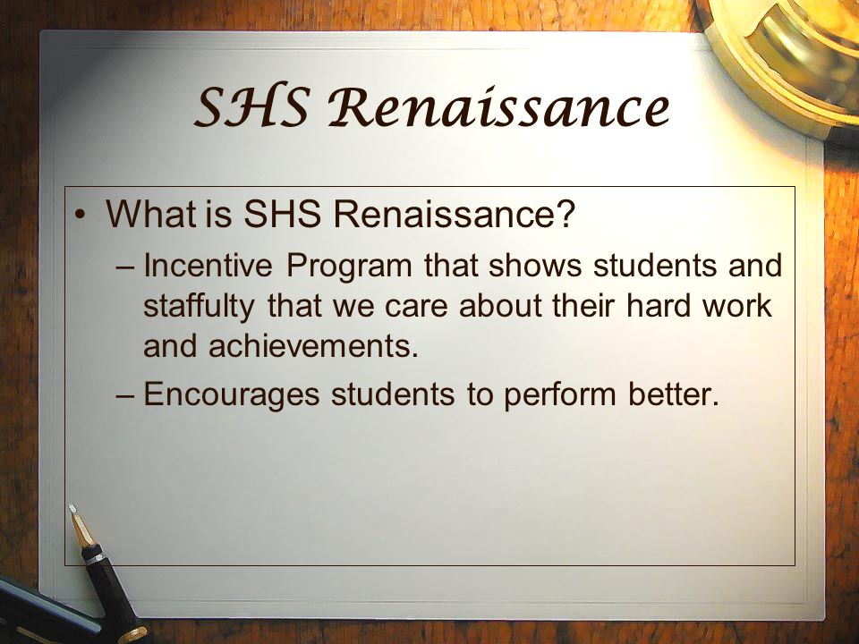 SHS Renaissance What is SHS Renaissance.