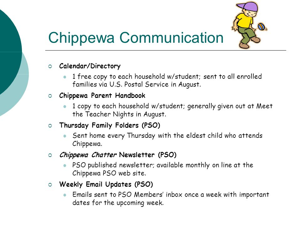 Chippewa Communication  Calendar/Directory 1 free copy to each household w/student; sent to all enrolled families via U.S. Postal Service in August.