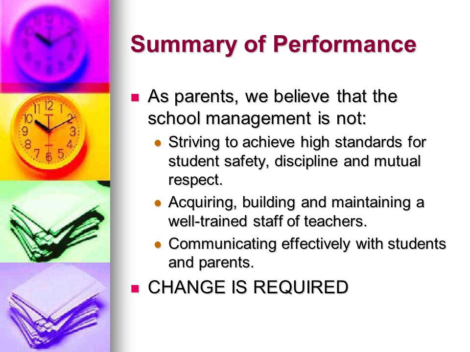 Summary of Performance As parents, we believe that the school management is not: As parents, we believe that the school management is not: Striving to