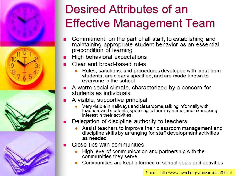 Desired Attributes of an Effective Management Team Commitment, on the part of all staff, to establishing and maintaining appropriate student behavior