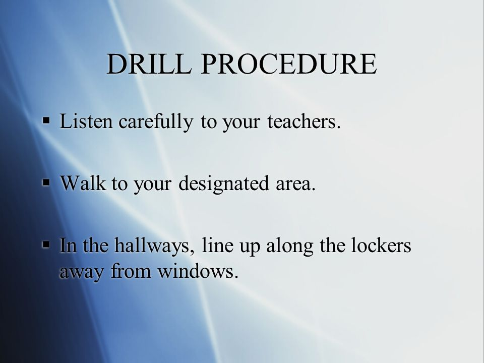 DRILL PROCEDURE AT DUNCAN LAKE  Listen for an ANNOUNCEMENT stating This is a Tornado Drill.